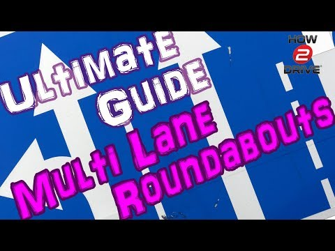 Multilane Roundabouts : The Ultimate Guide to dealing with large roundabouts